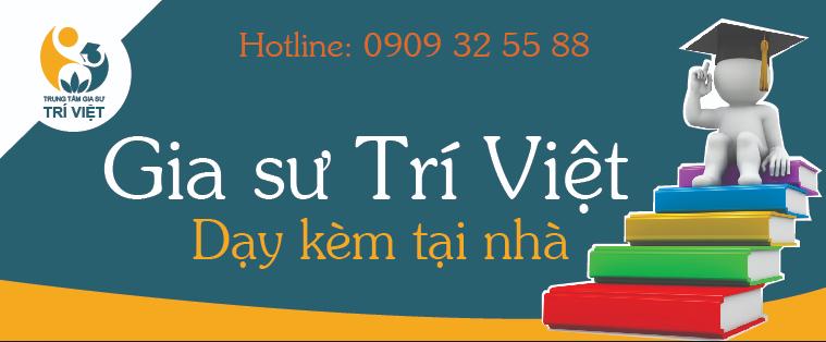 Trung tâm gia sư Trí Việt.