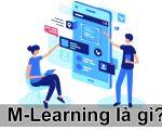 M-learning là gì? Vì sao Mobile Learning sẽ là xu hướng đào tạo mới